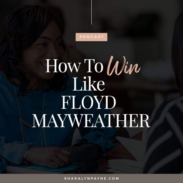 "Episode 23: How to Win Like Floyd ""Money"" Mayweather in Your Own Life"